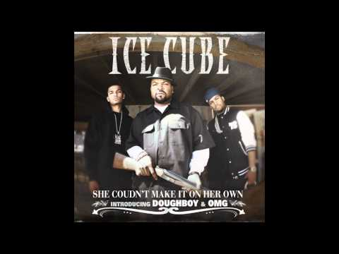Ice Cube - She Couldn&#039;t Make It On Her Own [Explicit] (Best Quality)