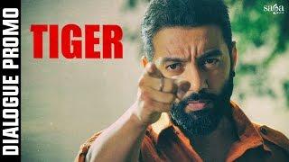 Swa Ho Je Ga - Dialogue Promo  -  TIGER - Sippy Gill - Yograj Singh