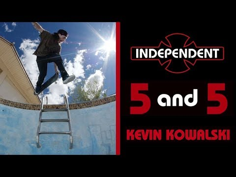 Kevin Kowalski: 5 & 5 | 5 Tricks - 5 Pools | Independent Trucks