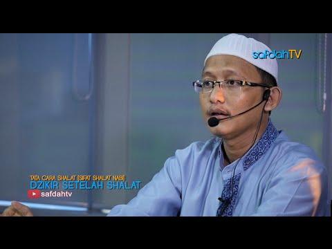 Tata Cara & Sifat Shalat Nabi: Dzikir Setelah Shalat - Ustadz Badru Salam, Lc