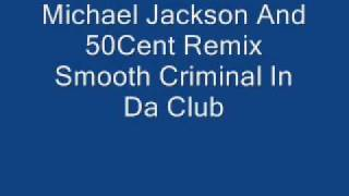 Michael Jackson V 50 Cent Smooth Criminal