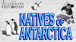 What if Antarctica had a Native Population?