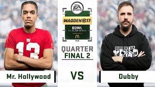 Mr. Hollywood vs. Dubby (Recap) | Day 3 Quarterfinals | Madden Bowl 2017
