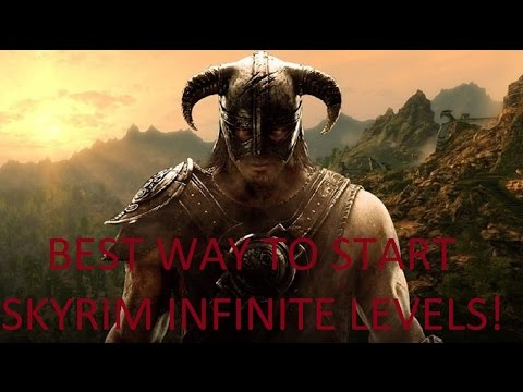 The Best Way to Start Skyrim with Infinite Levels at the Start of the GAME!