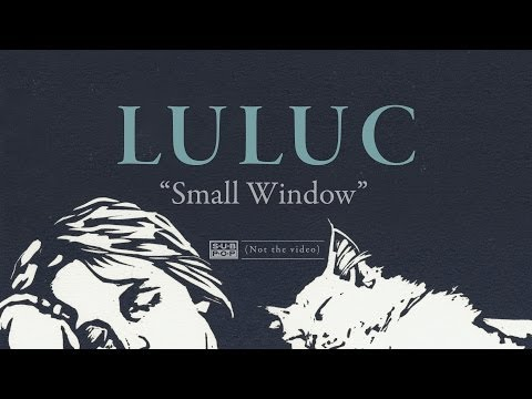 Luluc - Small Window (not the video) klip izle