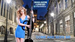 Diana Matei - Love me (Official Single)