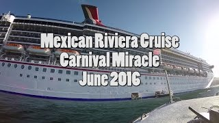 Mexican Riviera Carnival Cruise - June 2016 (GoPro Hero4 Silver)