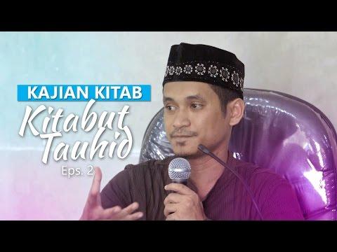 Kajian Rutin: Kitab Tauhid 2 - Ustadz Muhammad Abduh Tuasikal, M.Sc