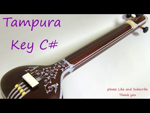 TANPURA - TAMPURA C#  for Meditation Relaxing and Indian Classic Music