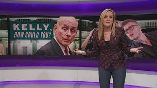 John Kelly Is NOT The Adult   November 1, 2017 Act 1   Full Frontal on TBS
