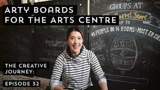 ARTY BOARDS FOR THE ARTS CENTRE | The Creative Journey - Episode 32