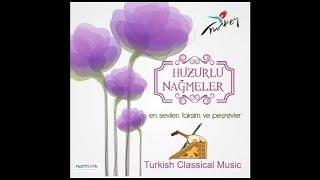 Huzurlu Nağmeler Nihavend Rüzgarları ( Turkish Music)