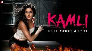 Kamli Full Song Audio Dhoom 3 Sunidhi Chauhan Pritam