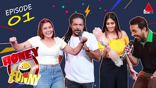 Honey Funny | Episode 01 | Sirasa TV | 24th January 2020