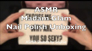 ASMR Madam Glam Nail Polish UnBoxing (asmr, whispering, gentle, sounds, Youtube, Video)