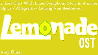 Lemonade OST: 5. Last Chat With Lime - Symphony No. 7 in A major, Op 92