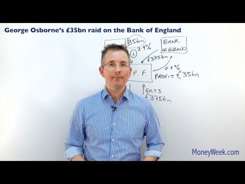 George Osborne's £35bn raid on the Bank of England - MoneyWeek Investment Tutorials