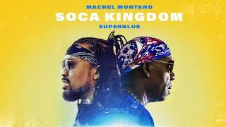 Download Lagu Machel Montano x Superblue - Soca Kingdom