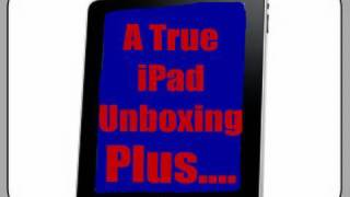 iPad Unboxing and First Thoughts