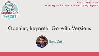 Opening keynote: Go with Versions - GopherConSG 2018
