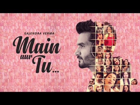 Main Aur Tu - Official Video | Gajendra Verma | Valentine's Day 2020