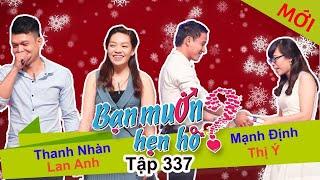 WANNA DATE? | EP 337 UNCUT| Thanh Nhan - Lan Anh | Manh Dinh - Thi Y | 101217 💚