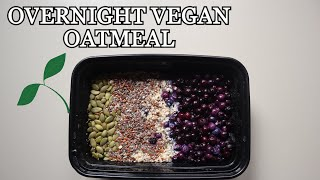 Overnight Vegan (gluten free) Oatmeal // High Protein with NO protein powder!