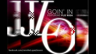 Jennifer Lopez - Goin' In ft. Flo Rida (Official)