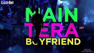 download lagu Main Tera Boyfriend Remix  Dj Shiva  Raabta gratis
