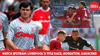 WATCH OTBAM LFC chasing titles, Houghton, Mo Farah, John Delaney, MUFC clearout, Saracens fan