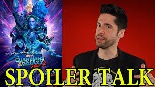 Guardians of the Galaxy Vol 2. - SPOILER Talk