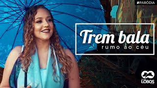 download musica TREM BALA RUMO AO CÉU - PARÓDIA Ana Vilela ft Luan Santana