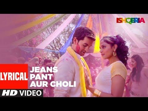 Jeans Pant Aur Choli LYRICAL | Ishqeria | Richa Chadha | Neil Nitin Mukesh | Papon, Kalpana Patowry