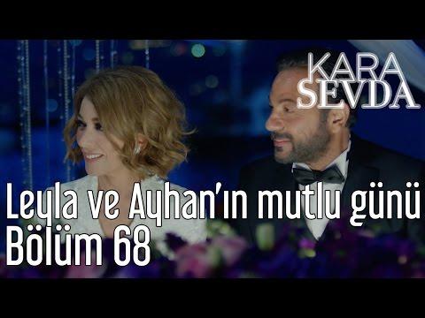 Kara Sevda 68. Bölüm - Leyla ve Ayhan'ın Mutlu Günü