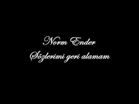 Norm Ender - Sözlerimi Geri Alamam