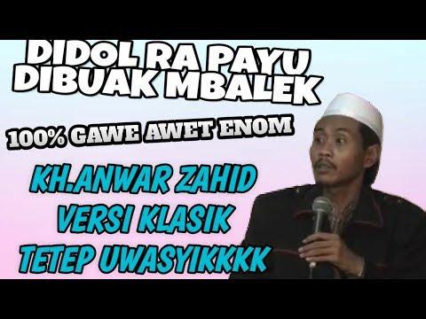 Di DoL Rapayu, Di Buak Mbalek Wkkk KH Anwar Zahid Versi KLasik Ternyata Uwasyikk
