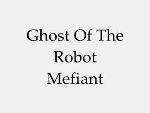 Ghost Of The Robot - Mefiant