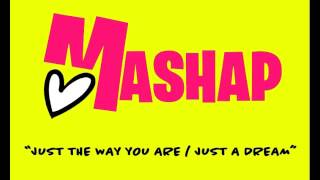 """download lagu Mashap - """"just The Way You Are/just A Dream"""" gratis"""