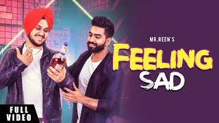 Feeling Sad | Mr Reen | Full Video | Latest Punjabi Song 2019 | Brand B