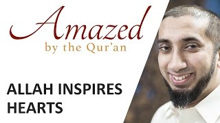Amazed by the Quran with Nouman Ali Khan: Allah Inspires Hearts