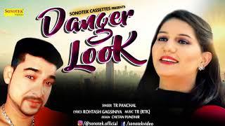 Danger Look | Sapna Chaudhary,Rohtash Gagsniya,TR Rohtak | New DJ Haryanvi Song 2018