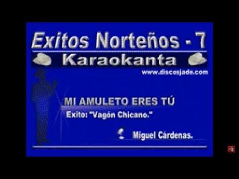 Karaokanta - Vagon Chicano - Mi amuleto eres tú