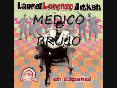 MEDICO BRUJO - LAUREL AITKEN