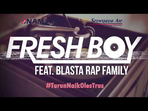 download lagu Fresh Boy Ft. Blasta Rap Family - Turun Naik gratis