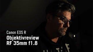 Canon EOS R - RF 35mm f1.8 ein Review mit Foto und Videobeispielen