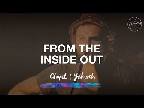 From The Inside Out - Hillsong Chapel