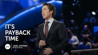 Joel Osteen - It's Payback Time