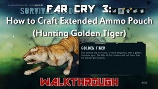 Far Cry 3: How to Craft Extended Ammo Pouch (Hunting Golden Tiger Leather) 114