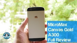 Micromax Canvas Gold A300 Full Review