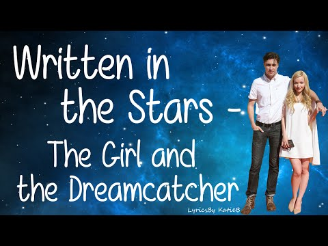 The Girl and the Dreamcatcher - Written In The Stars